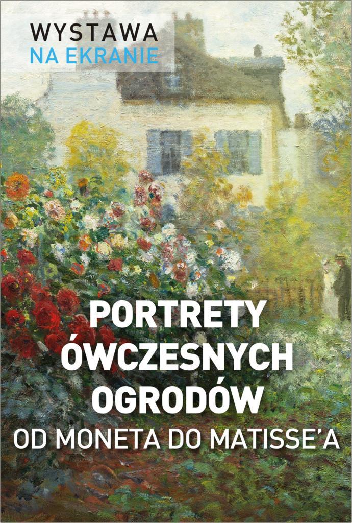 Wystawa na ekranie: Portrety ówczesnych ogrodów. Od Moneta do Matisse'a