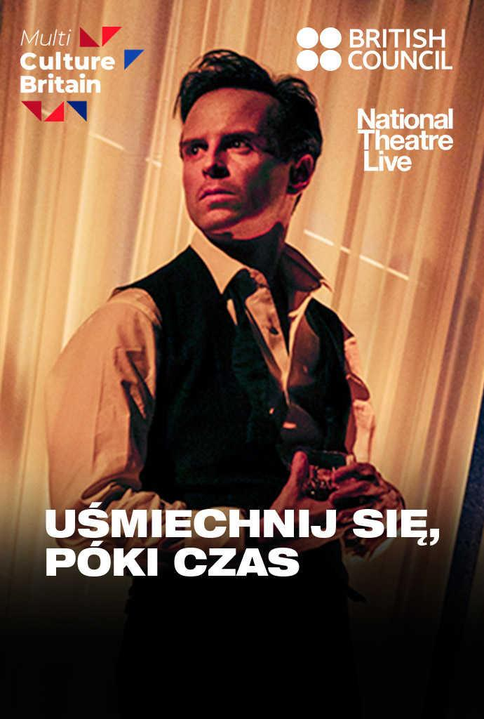 National Theatre Live: Uśmiechnij się, póki czas